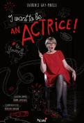 I want to be an actrice